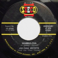 JOE CUBA SEXETTE / WABBLE-CHA / TO BE WITH YOU
