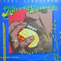 SOUL SYNDICATE / HARVEST UPTOWN