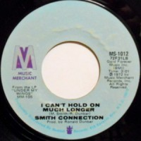 SMITH CONNECTION / I CAN'T HOLD MUCH LONGER / I'VE BEEN IN LOVE