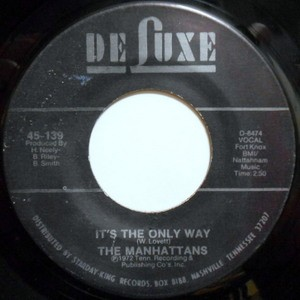 7 / MANHATTANS / IT'S THE ONLY WAY / ONE LIFE TO LIVE