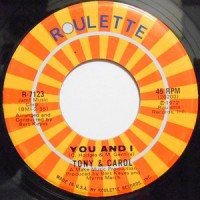 7 / TONY & CAROL / YOU AND I / I DO TAKE YOU