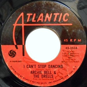 7 / ARCHIE BELL & THE DRELLS / I CAN'T STOP DANCING / YOU'RE SUCH A BEAUTIFUL CHILD