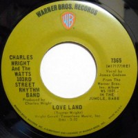 7 / CHARLES WRIGHT AND THE WATTS 103RD STREET RHYTHM BAND / LOVE LAND / SORRY CHARLIE