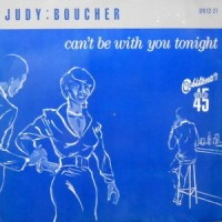 12 / JUDY BOUCHER / CAN'T BE WITH YOU TONIGHT / DREAMING OF A LITTLE ISLAND