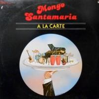 LP / MONGO SANTAMARIA / A LA CARTE