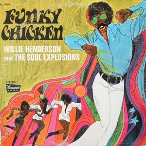 LP / WILLIE HENDERSON AND THE SOUL EXPLOSIONS / FUNKY CHICKEN