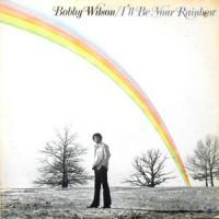 LP / BOBBY WILSON / I'LL BE YOUR RAINBOW