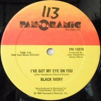 12 / BLACK IVORY / I'VE GOT MY EYE ON YOU / FIND THE ONE WHO LOVES YOU