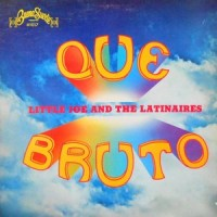 LP / LITTLE JOE AND THE LATINAIRES / QUE BRUTO