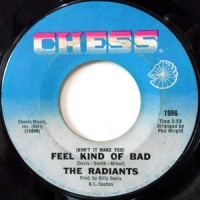 7 / THE RADIANTS / (DON'T IT MAKE YOU) FEEL KIND OF BAD / ANYTHING YOU DO IS ALRIGHT