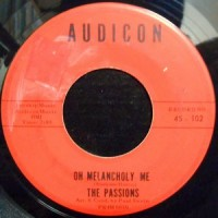 7 / THE PASSIONS / OH MELANCHOLY ME / JUST TO BE WITH YOU