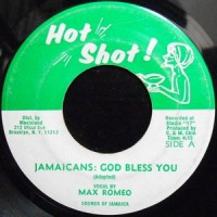 7 / MAX ROMEO / JAMAICANS: GOD BLESS YOU / PT. 2