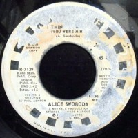 7 / ALICE SWOBODA / I THINK IT'S TIME (YOU WERE MINE)