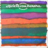LP / CHICLETE COM BANANA / TODA MITURA SERA PERMITIDA