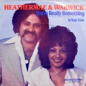 7 / HEATHERMAE & WARWICK / YOU'RE REALLY SOMETHING / IN YOUR EYES