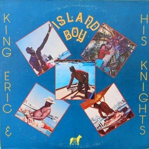 LP / KING ERIC & HIS KING KNIGHTS / ISLAND BOY