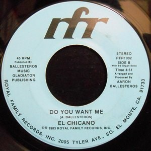 7 / EL CHICANO / DO YOU WANT ME