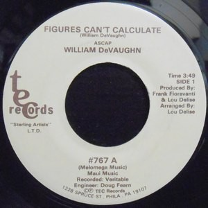 7 / WILLIAM DEVAUGHN / FIGURES CAN'T CALCULATE / HOLD-ON-TO-LOVE