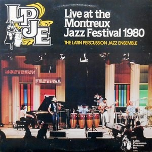 LP / THE LATIN PERCUSSION JAZZ ENSEMBLE / LIVE AT THE MONTREUX JAZZ FESTIVAL 1980