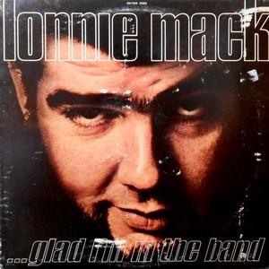 LP / LONNIE MACK / ...GLAD I'M IN THE BAND