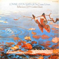 LP / LONNIE LISTON SMITH & THE COSMIC ECHOES / REFLECTIONS OF A GOLDEN DREAM