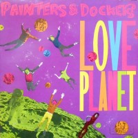 LP / PAINTERS & DOCKERS / LOVE PLANET