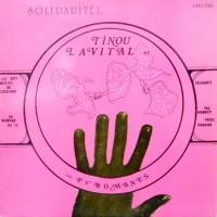 LP / TINOU LAVITAL ET LES PYROMANES / SOLIDARITE!