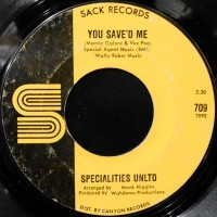 7 / SPECIALITIES UNLTD / YOU SAVE'D ME / HOLD ON TO YOUR MAN