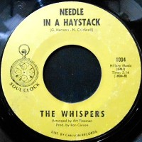 7 / THE WHISPERS / NEEDLE IN A HAYSTACK / SEEMS LIKE I GOTTA DO WRONG