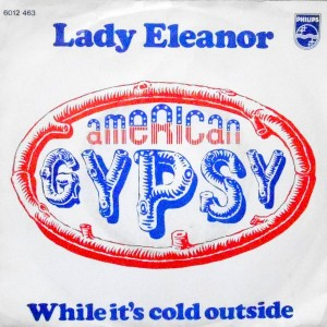 7 / AMERICAN GYPSY / LADY ELEANOR / WHILE IT'S COLD OUTSIDE