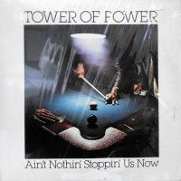 LP / TOWER OF POWER / AIN'T NOTHIN' STOPPIN' US NOW