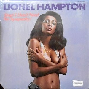 LP / LIONEL HAMPTON / STOP! I DON'T NEED NO SYMPATHY!