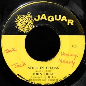 7 / JOHN HOLT / STILL IN CHAINS / CHAINS