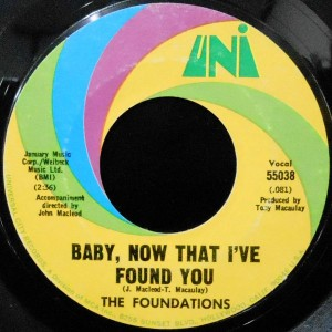 7 / THE FOUNDATIONS / BABY, NOW THAT I'VE FOUND YOU / COME ON BACK TO ME