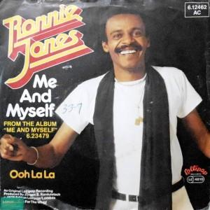 7 / RONNIE JONES / ME AND MYSELF / OOH LA LA