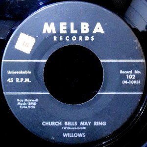7 / THE WILLOWS / CHURCH BELLS MAY RING / BABY TELL ME