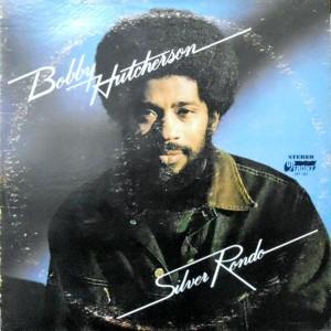 LP / BOBBY HUTCHERSON / SILVER RONDO