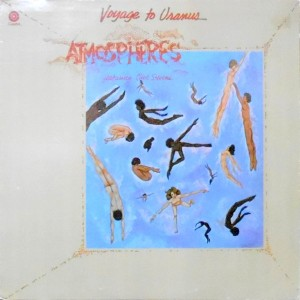 LP / ATMOSPHERES / VOYAGE TO URANUS
