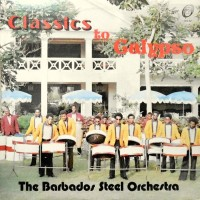 LP / THE BARBADOS STEEL ORCHESTRA / CLASSICS TO CALYPSO