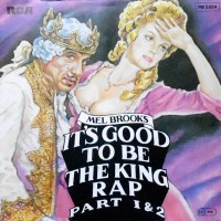 7 / MEL BROOKS / IT'S GOOD TO BE THE KING RAP PART 1 & 2