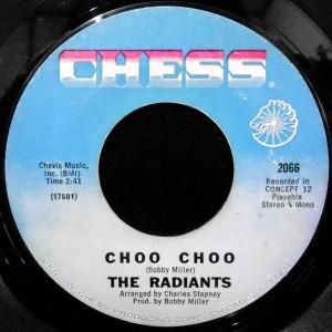 7 / THE RADIANTS / CHOO CHOO / IDA MAE FOSTER