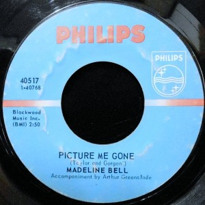 7 / MADELINE BELL / PICTURE ME GONE / I'M GONNA MAKE YOU LOVE ME