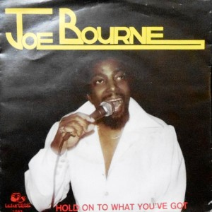 7 / JOE BOURNE / HOLD ON TO WHAT YOU'VE GOT / THE B SIDE