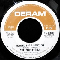 7 / THE FLIRTATIONS / NOTHING BUT A HEARTACHE / HOW CAN YOU TELL ME?