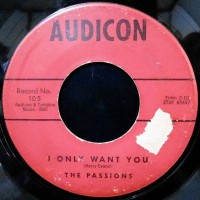 7 / THE PASSIONS / I ONLY WANT YOU / THIS IS MY LOVE