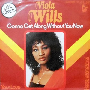 7 / VIOLA WILLS / GONNA GET ALONG WITHOUT YOU NOW / YOUR LOVE