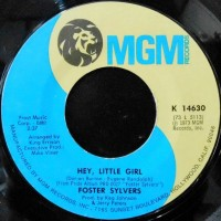 7 / FOSTER SYLVERS / HEY, LITTLE GIRL / I'LL GET YOU IN THE END