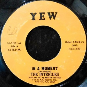 7 / THE INTRIGUES / IN A MOMENT / SCOTCHMAN ROCK