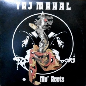 LP / TAJ MAHAL / MO' ROOTS