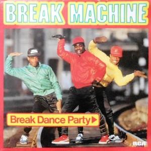 7 / BREAK MACHINE / BREAK DANCE PARTY